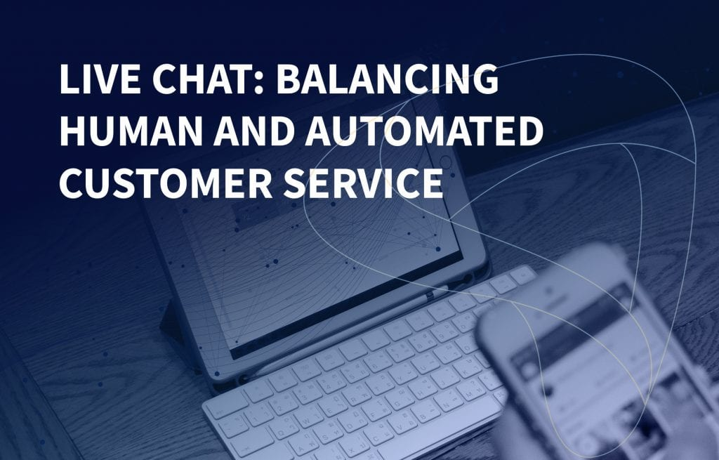 Live chat- Balancing human and automated customer service