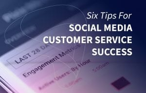 Six tips for a great social media customer service