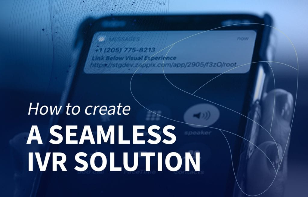 How to create a seamless IVR solution